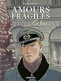 Amours fragiles, Tome 7 : En finir...