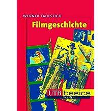 Filmgeschichte (utb basics, Band 2638)