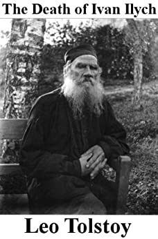The Death of Ivan Ilych by [Tolstoy, Leo]