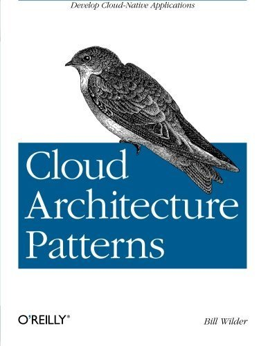 Cloud Architecture Patterns: Using Microsoft Azure 1st edition by Wilder, Bill (2012) Paperback