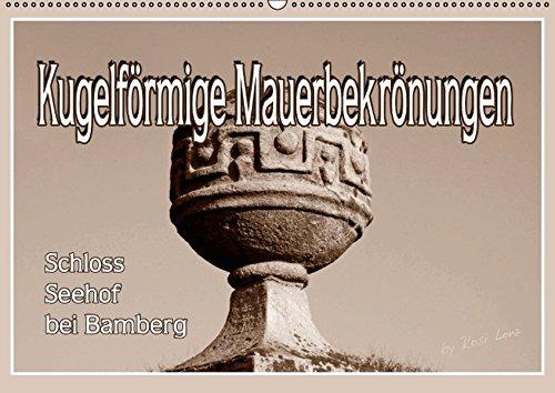 Rokoko-schloss (Kugelförmige Mauerbekrönungen / Geburtstagskalender (Wandkalender immerwährend DIN A2 quer): Mauerbekrönungen vom Schloss Seehof bei Bamberg ... [Dec 07, 2013] Lorz - LoRo-Artwork, Rosi)