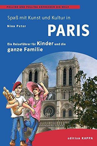 Preisvergleich Produktbild Paris - Ein Reisefüher für Kinder und die ganze Familie: Pollino und Pollina entdecken die Welt