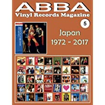 ABBA - Vinyl Records Magazine No. 5 - Japan (1972-2017): Discography edited in Japan by Epic, Philips, Discomate, Polydor, Polar. (1972-2017). Full-color Illustrated Guide.: Volume 5