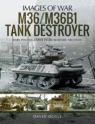 M36/M36B1 Tank Destroyer: Rare Photographs from Wartime Archives