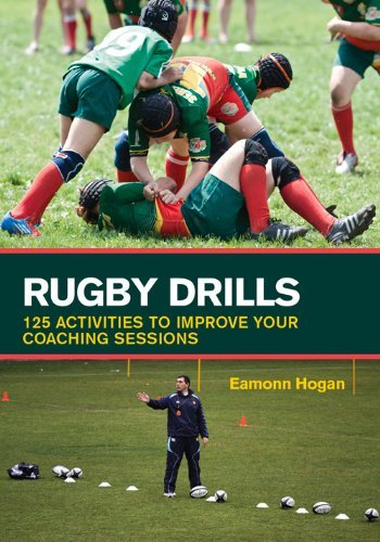Rugby Drills: 125 Activities to Improve Your Coaching Sessions by Eamonn Hogan (27-Jan-2014) Paperback