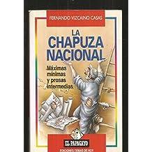 Chapuza nacional, la. maximas, minimas y prosas intermedias