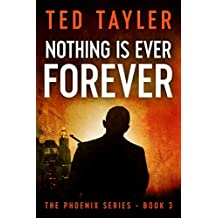 Nothing Is Ever Forever: The Phoenix Series Book 3