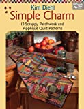 Image de Simple Charm: 12 Scrappy Patchwork and Applique Quilt Patterns