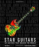 Star Guitars: 101 Guitars That Rocked the World by Billy F Gibbons (Foreword), Dave Hunter (23-Oct-2014) Paperback
