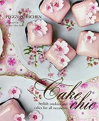 Cake Chic by Peggy Porschen (2009-07-17)