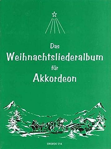 Das Weihnachtsliederalbum für Akkordeon: 48 beliebte deutsche Weisen für