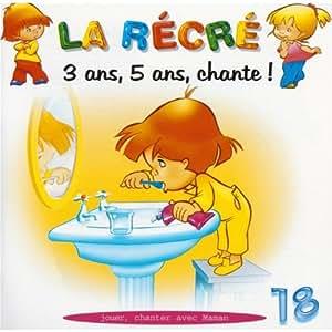 La Récré Vol. 18 : 3 ans, 5 ans, chante !