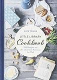 Little Library Cookbook: 100 Rezepte aus den schönsten Romanen der Welt - Kate Young