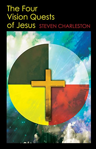 The Four Vision Quests of Jesus (English Edition)