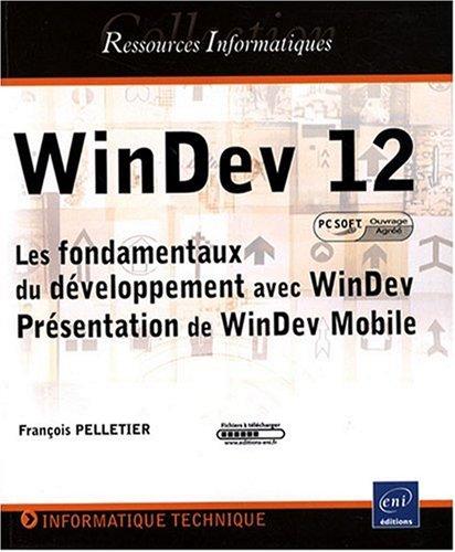 WinDev 12 (agréé par PC SOFT) - Les fondamentaux du développement avec WinDev - Présentation de WinDev Mobile