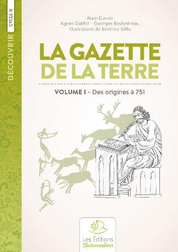 Histoire de France : Volume 1, Des origines à 751 La Gazette de la Terre
