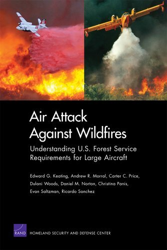 Air Attack Against Wildfires: Understanding U.S. Forest Service Requirements for Large Aircraft (Rand Corporation Monograph) by Edward G Keating (2012-07-30)