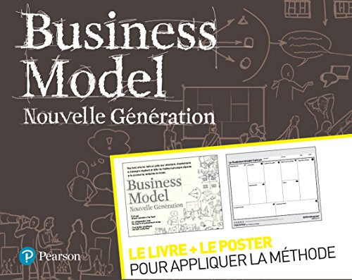 Business Model Nouvelle Génération : Le livre + le poster pour appliquer la méthode