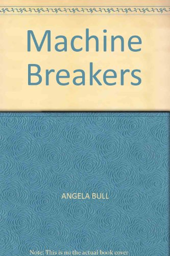 The machine breakers : the story of the Luddites