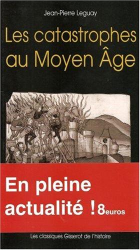 Les catastrophes au Moyen Age