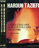Vingt-cinq ans sur les volcans du globe T1: Apprentissage