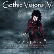 Gothic Visions IV - Dark Wave Edition