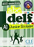 abc delf Junior & Scolaire A1 - 200 exercices