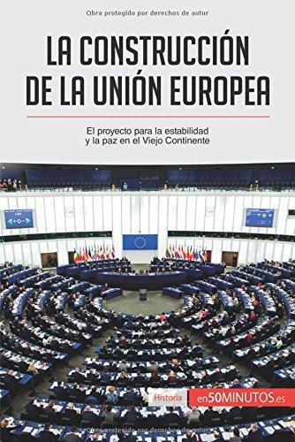 la-construccion-de-la-union-europea-el-proyecto-para-la-estabilidad-y-la-paz-en-el-viejo-continente
