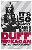 It's So Easy (and other lies): The Autobiography by Duff McKagan (2011-11-01)