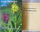 Flora Helvetica (inkl. Bestimmungsschlüssel): Flora der Schweiz /Flore de la Suisse /Flora della Svizzera