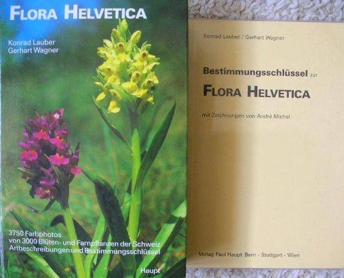 flora helvetica Flora Helvetica (inkl. Bestimmungsschlüssel): Flora der Schweiz /Flore de la Suisse /Flora della Svizzera