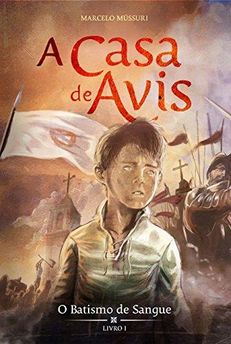 o-batismo-de-sangue-a-casa-de-avis-livro-1-portuguese-edition