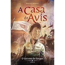 O Batismo de Sangue (A Casa de Avis Livro 1) (Portuguese Edition)