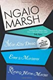 A Man Lay Dead / Enter a Murderer / The Nursing Home Murder (The Ngaio Marsh Collection, Book 1)