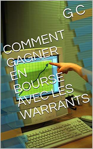 COMMENT GAGNER EN BOURSE AVEC LES WARRANTS