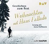 Weihnachten mit Hans Fallada. Geschichten zum Fest: Lesung mit Jutta Hoffmann (2 CDs)