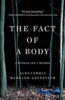 The Fact of a Body: A Murder and a Memoir (English Edition) van [Marzano-Lesnevich, Alexandria]