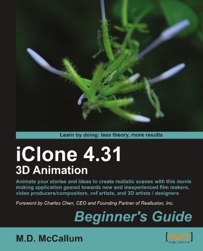 iClone 4.31 3D Animation Beginner's Guide by M.D. McCallum (2011-10-24)