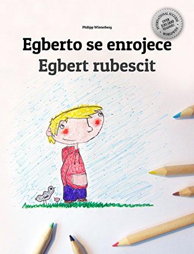 Egberto se enrojece/Egbert rubescit: Libro infantil ilustrado español-latín (Edición bilingüe)
