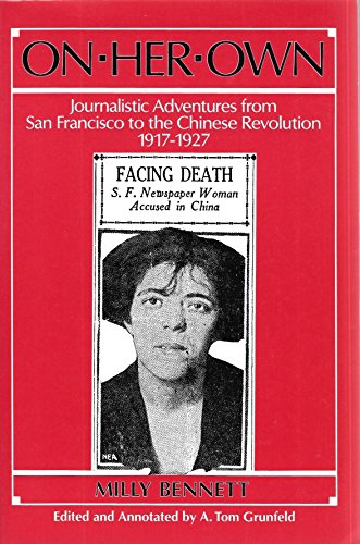 On Her Own: Journalistic Adventures from San Francisco to the Chinese Revolution, 1917-27 (East Gate Books) by Milly Bennett (1993-10-02)