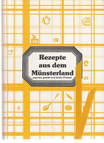 Rezepte aus dem Münsterland - Erprobt, gelobt von Letter Frauen - 4. Band (Alte und neue Rezepte /...