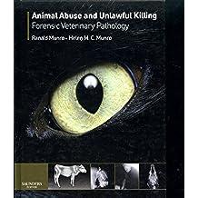 Animal Abuse and Unlawful Killing: Forensic veterinary pathology (English Edition)
