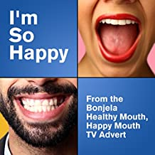 """I'm So Happy (From the Bonjela """"Healthy Mouth, Happy Mouth"""" TV Advert)"""