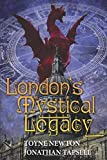 London's Mystical Legacy: Written by Toyne Newton, 2013 Edition, Publisher: Brutus Media [Paperback]