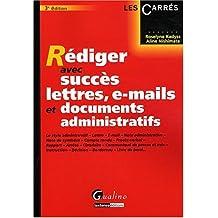 Rédiger avec succès lettres, e-mails et documents administratifs