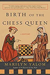 Birth of the Chess Queen: A History by Marilyn Yalom (2005-04-26)