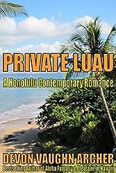 Private Luau (A Honolulu Contemporary Romance) (Romance in Hawaii Book 3)
