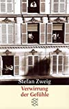 Verwirrung der Gefühle: Erzählungen (Stefan Zweig, Gesammelte Werke in Einzelbänden (Taschenbuchausgabe), Band 8)