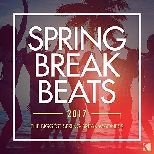 Spring Break Beats 2017 [Expli...