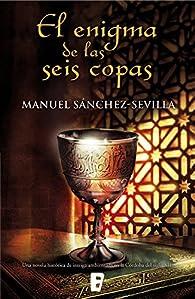 El enigma de las seis copas par Manuel Sánchez-Sevilla